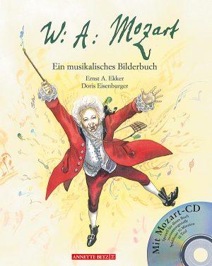 Produktcover: Wolfgang Amadeus Mozart - Ein musikalisches Bilderbuch (mit CD)