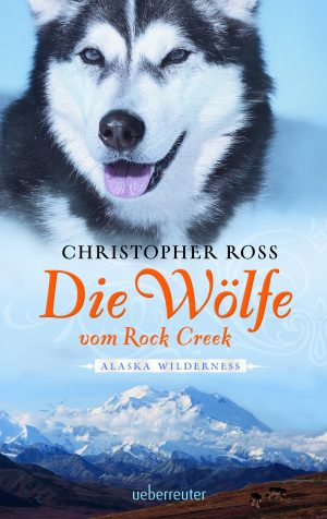 Produktcover: Alaska Wilderness - Die Wölfe vom Rock Creek - (E-Book)