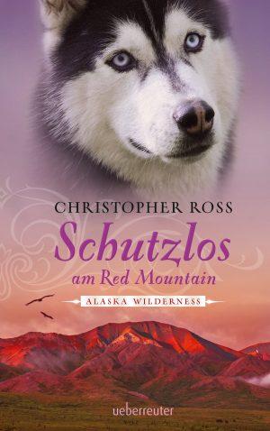 Produktcover: Alaska Wilderness - Schutzlos am Red Mountain - (E-Book)