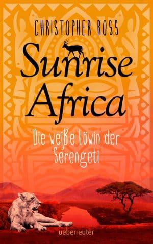 Produktcover: Sunrise Africa - Die weiße Löwin der Serengeti - (E-Book)
