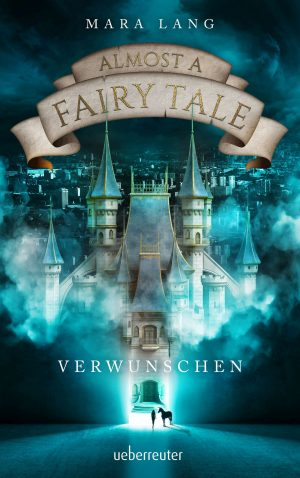Produktcover: Almost a Fairy Tale - Verwunschen - (E-Book)
