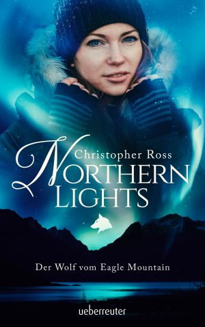 Produktcover: Northern Lights - Der Wolf vom Eagle Mountain - (E-Book)