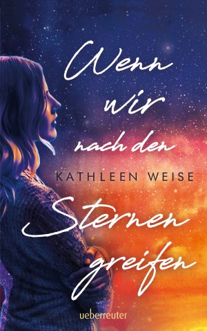 Produktcover: Wenn wir nach den Sternen greifen - (E-Book)