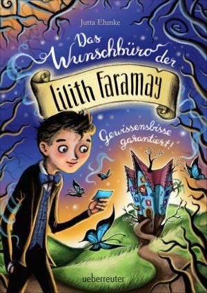Produktcover: Das Wunschbüro der Lilith Faramay - Gewissensbisse garantiert - (E-Book)